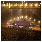 "【送料無料】Aqua Timez アスナロウ TOUR 2017 FINAL""narrow narrow""/Aqua Timez[CD]【返品種別A】"