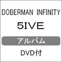【送料無料】[先着特典付]5IVE(DVD付)/DOBERM...