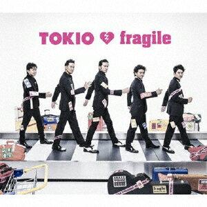 [枚数限定]fragile(通常盤)/TOKIO[CD]【返品種別A】