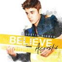 【送料無料】ビリーヴ〜アコースティック/ジャスティン・ビーバー[CD]【返品種別A】