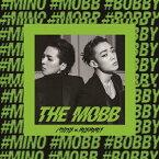 THE MOBB/MOBB<MINO(from WINNER)×BOBBY(from iKON)>[CD]【返品種別A】