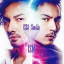 【送料無料】ISM(DVD付)/ISSA × SoulJa[CD+DVD]【返品種別A】