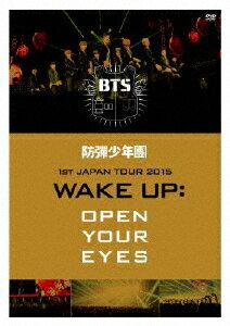 防弾少年団1stJAPANTOUR2015「WAKEUP:OPENYOUREYES」DVD/BTS(防弾少年団) DVD
