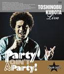 """【送料無料】25th Anniversary Toshinobu Kubota Concert Tour 2012 """"Party ain't A Party!"""