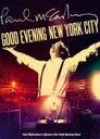 [枚数限定][限定盤]グッド・イヴニング・ニューヨーク・シティ〜ベスト・ヒッツ・ライヴ(初回限定デラックス盤)/ポール・マッカートニー[CD+DVD]