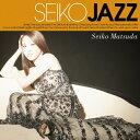 SEIKO JAZZ(通常盤)/SEIKO MATSUDA(松田聖子)[CD]【返品種別A】