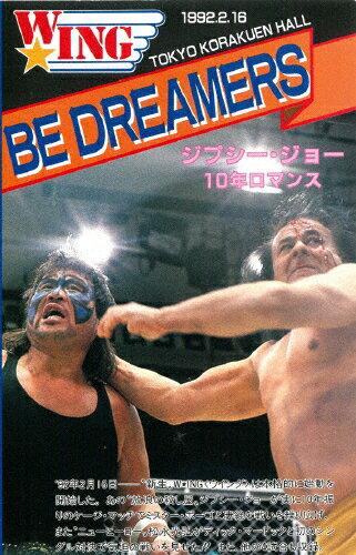 【送料無料】W★ING最凶伝説シリーズvol.1 BE DREAMERS ジプシー・ジョー10年ロマンス 1992年2月16日 後楽園ホール/プロレス[DVD]【返品種別A】
