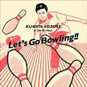 レッツゴーボウリング(ボウリング公式ソング /KUWATA CUP 公式ソング)【通常盤】/桑田佳祐&The Pin Boys[CD]【返品種別A】