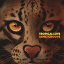 [枚数限定]TROPICAL LOVE/電気グルーヴ[CD]通常盤【返品種別A】