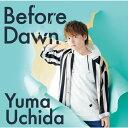 [期間限定][限定盤]Before Dawn(期間限定盤)/内田雄馬[CD+DVD]【返品種別A】