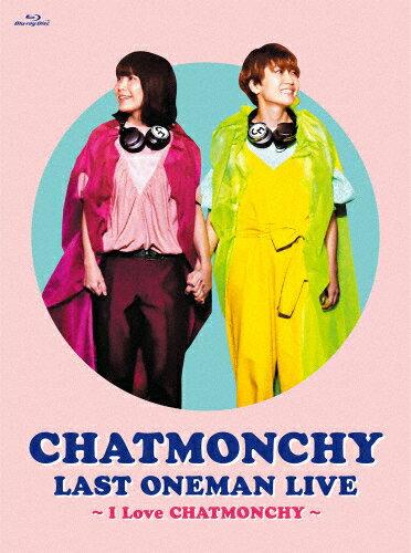 邦楽, その他 CHATMONCHY LAST ONEMAN LIVE I Love CHATMONCHYBlu-rayBlu-rayA
