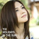 【送料無料】HOLIDAYS IN THE SUN/YUI[CD]通常盤【返品種別A】【smtb-k】【w2】