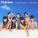 【送料無料】Tweet Dream/Sparkle(DVD付)/Fairies[CD+DVD]【返品種別A】【smtb-k】【w2】