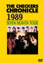 THE CHECKERS CHRONICLE 1989 SEVEN HEAVEN TOUR【廉価版】/チェッカーズ[DVD]【返品種別A】