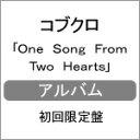 【送料無料】[枚数限定][限定盤]One Song From Two Hearts(初回限定盤)/コブクロ[CD+DVD]【返品...