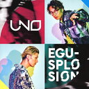 UNO/エグスプロージョン[CD+DVD]【返品種別A】