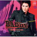 『BADDY−悪党は月からやって来る−』/宝塚歌劇団月組[CD]【返品種別A】
