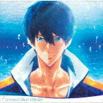 サウンドトラック, その他  Free!-Road to the World- Forward Blue WavesCDA