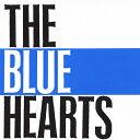 THE BLUE HEARTS/THE BLUE HEARTS[CD]【返品種別A】