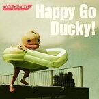 [枚数限定][限定盤]Happy Go Ducky!〈初回限定盤〉/the pillows[CD+DVD]【返品種別A】