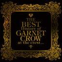 [枚数限定]THE BEST History of GARNET CROW at the crest ...