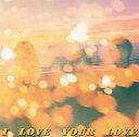 I LOVE YOUR LOVE/Negicco[CD]【返品種別A】