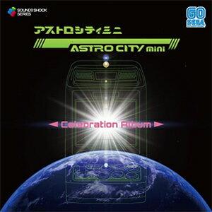 ゲームミュージック, ゲームタイトル・あ行 ASTRO CITY mini - Celebration Album -CDA