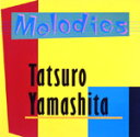 MELODIES(30th Anniversary Edition)/山下達郎[CD]【返品種別A】