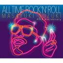 【送料無料】ALL TIME ROCK'N' ROLL(通常盤)/鈴木雅之[CD]【返品種別A】