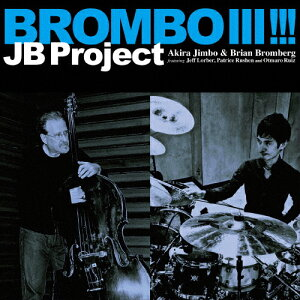 BROMBOIII!!!/JBプロジェクト(神保彰&ブライアン・ブロンバーグ)[CD]【返品種別A】