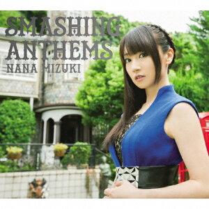 【送料無料】[枚数限定][限定盤]SMASHING ANTHEMS(初回限定盤/Blu-ray Disc付)/水樹奈々[CD+Blu...