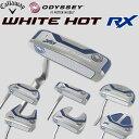 2016新製品 ODYSSEY オデッセイ WHITE HOT RX ホワイトホットRX パター スーパーストロークグリップ装着