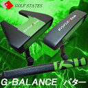 GOLF STATES ゴルフステーツ G-BALANCE PUTTER ジーバランス パター 手に馴染む 極太 グリップ装着
