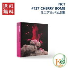 【K-POPCD・送料無料・代引不可・予約】NCT#127CHERRYBOMBミニアルバム3集(8809269507983)