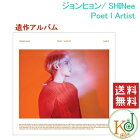 【K-POP・韓流】[遺作アルバム]ジョンヒョン(SHINee)/PoetlArtist(CD)ポスター付き/シャイニーJONGHYUNポエット・アーティスト(8809269508836)