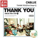 CNBLUE(シーエンブルー)/[First Step+1]THANK YOU(10003004)