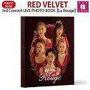 【おまけ付き】RED VELVET 3rd Concert LIVE PHOTO BOOK【La Rouge】レッドベルベット公演写真集レドベル公式グッズ/おまけ:生写真(9791187290247)