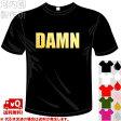 河内國製作所 「DAMN Tシャツ」全5色。ユニークおもしろTシャツ おもしろてぃしゃつ ドライTシャツ メール便は送料無料