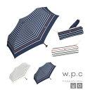 あす楽 W.P.C 遮光カラーラインボーダーmini 801-530 折りたたみ 日傘 50cm 遮熱 晴雨兼用 UVカット99% WPC