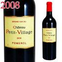 シャトー プティ・ヴィラージュ 2008 750ml赤 ポムロル Pomerol Chateau Petit Villages