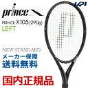 【10%OFFクーポン対象商品〜4/16 1:59】プリンス Prince 硬式テニスラケット X 105 (290g) LEFT(左利...
