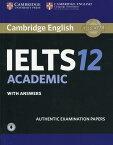 洋書(ORIGINAL) / Cambridge IELTS 12 Academic Student's Book with Answers with Audio: Authentic Examination Papers (IELTS Practice Tests) (英語) ペーパーバック ? 2017/7/6