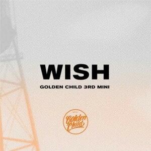 Golden Child 3rdミニアルバム - WISH (ランダムバージョン)