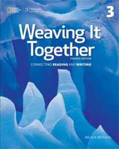 Weaving It Together 3: Connecting Reading and Writing (Weaving It Together, Fourth Edition: Connecting Reading and)