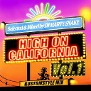 "KUSTOMSTYLE MIX ""HIGH ON CALIFORNIA Vol.1"" SELECTED&MIXED by DJ MARTY SNAKE"