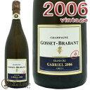 ゴセ ブラバンキュヴェ ガブリエル グラン クリュ 2006シャンパン 辛口 白 750mlGosset Brabant Cuvee Gabriel Grand Cru 2006