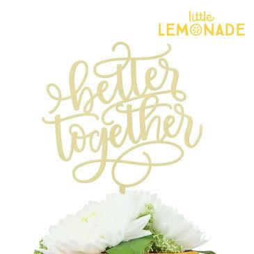 Better Together ケーキトッパー/ゴールドコート 木製【Alexis Mattox Design】【Gold wooden cake topper ブライダル ウェディング 結婚式 婚約式 wedding ファーストバイト】 あす楽 リトルレモネード