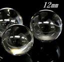 天然 水晶 丸玉 12mm玉 AAA クリアー 1個/穴無