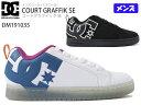 DC SHOES【ディーシー】COURT GRAFFIK S...