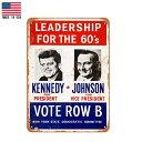 【ブリキ看板】ジョン・F・ケネディ&リンドン・ジョンソン LEADER SHIP FOR THE 60's ビンテージ調 選挙ポスター風 看板 30.5cm×23cm【Kennedy Johnson PRESIDENT 大統領 アメリカ 雑貨 インテリア 壁掛け ガレージ レトロ 広告 ホワイト レッド ブルー】